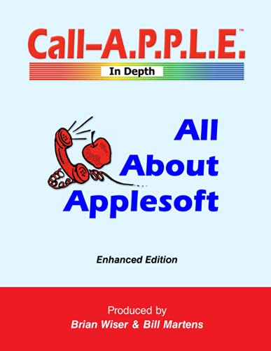 All About Applesoft: Enhanced Edition By Bill Martens