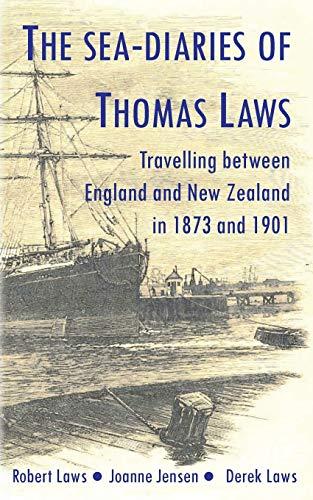 The Sea-Diaries of Thomas Laws By J M Jensen