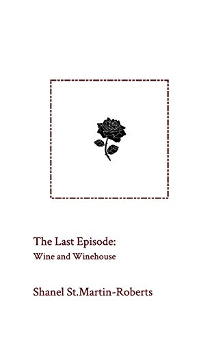 The Last Episode By Shanel St Martin-Roberts