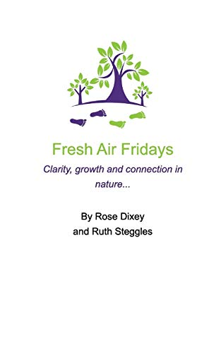 Fresh Air Fridays Simple life changing ideas By Rose Dixey