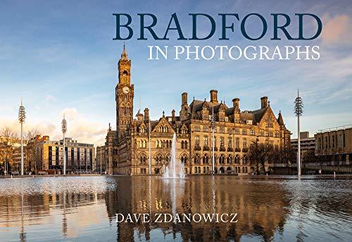 Bradford in Photographs By Dave Zdanowicz