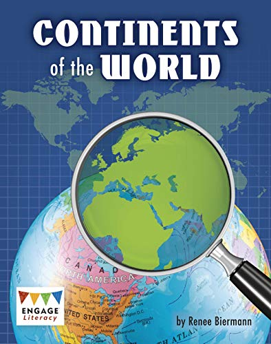 Continents of the World By Renee Biermann