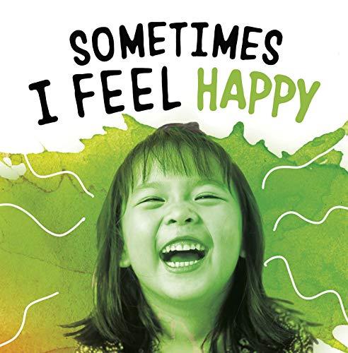 Sometimes I Feel Happy By Jaclyn Jaycox