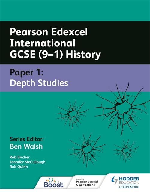 Pearson Edexcel International GCSE (9-1) History: Paper 1 Depth Studies By Rob Bircher