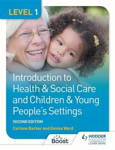 Level 1 Introduction to Health & Social Care and Children & Young People's Settings, Second Edition By Corinne Barker