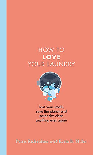 How to Love Your Laundry By Patric Richardson