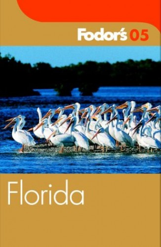 Fodor Florida: 2005 by Fodor's