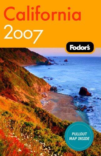 Fodor's California 2007 By Fodor Travel Publications