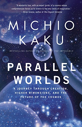 Parallel Worlds By Department of Physics Michio Kaku