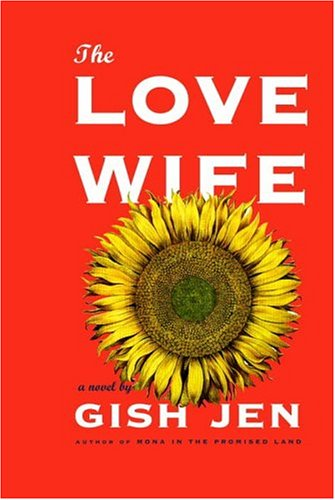 The Love Wife By Writer Gish Jen