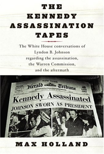 The Kennedy Assassination Tapes By Lyndon B Johnson