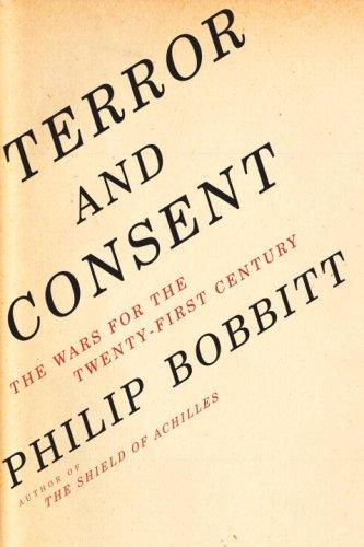 Terror and Consent By Prof Philip Bobbitt (University of Texas, Austin)