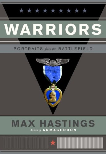 Warriors By Sir Max Hastings
