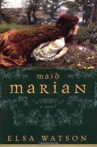 Maid Marian By Elsa Watson