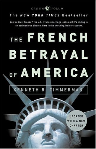 The French Betrayal of America By Kenneth R. Timmerman