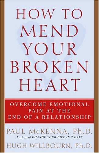 How to Mend Your Broken Heart By Dr Hugh Willbourn