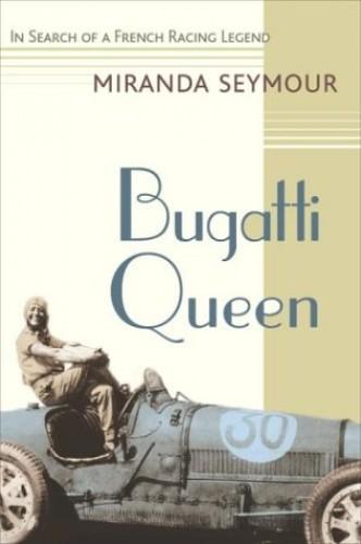 Bugatti Queen von Miranda Seymour