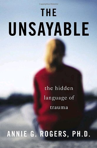 The Unsayable By Annie G Rogers