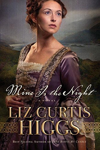 Mine is the Night: A Novel by Liz Curtis Higgs