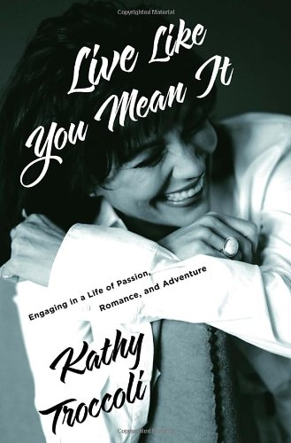 Live Like you Mean It By Kathy Troccoli