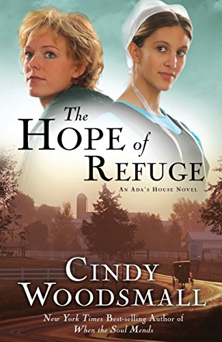 HOPE OF REFUGE THE (Ada's House) By Cindy Woodsmall