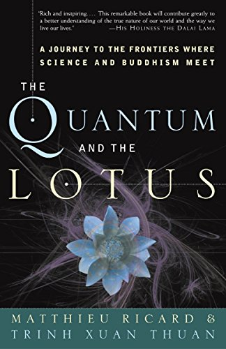 The Quantum and the Lotus By Professor of Astronomy Trinh Xuan Thuan (University of Virginia)