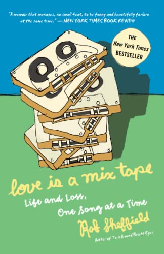 Love Is a Mix Tape von Rob Sheffield