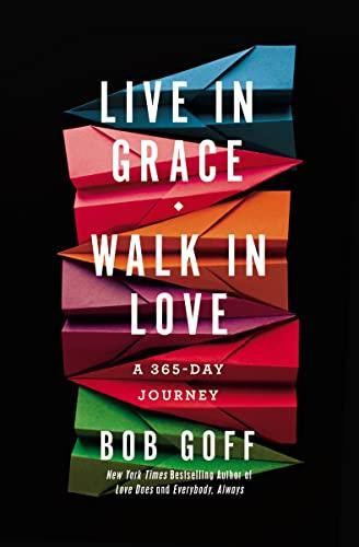 Live in Grace, Walk in Love By Bob Goff