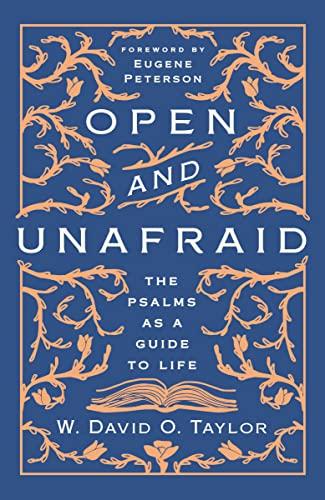 Open and Unafraid By W. David O. Taylor