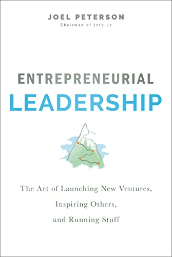 Entrepreneurial Leadership By Joel Peterson