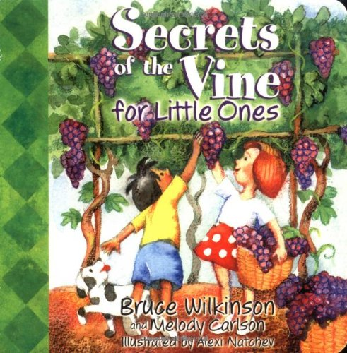 Secrets of the Vine for Little Ones By Bruce Wilkinson