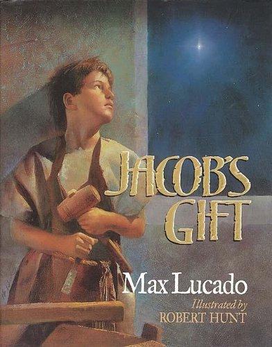 Jacob's Gift By Max Lucado