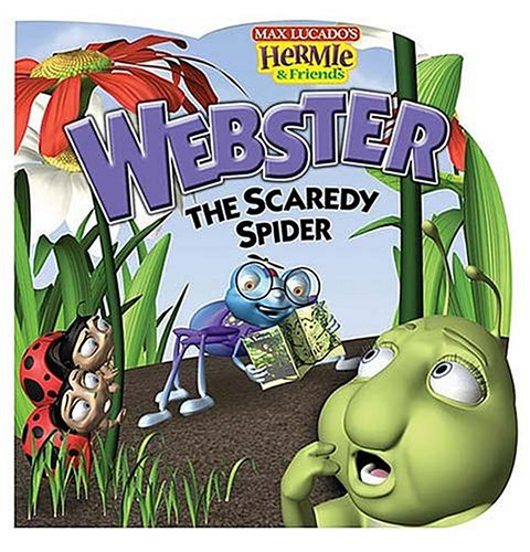 Webster, the Scaredy Spider By Max Lucado
