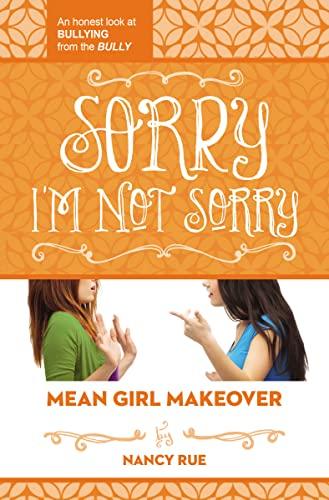 Sorry I'm Not Sorry By Nancy N. Rue