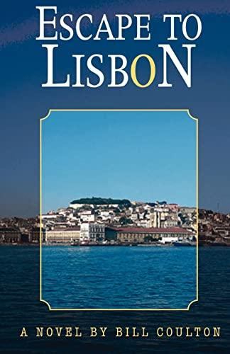 Escape to Lisbon By Bill Coulton