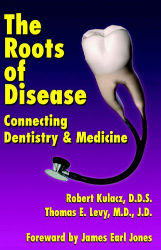 The Roots of Disease By Robert Kulacz
