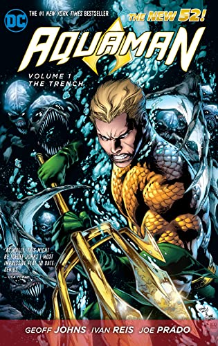 Aquaman Vol. 1 The Trench (The New 52) By Geoff Johns