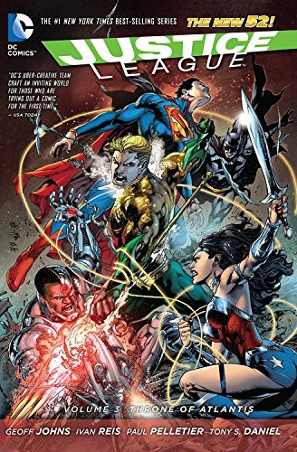 Justice League Volume 3: Throne of Atlantis TP (The New 52) By (artist) Ivan Reis