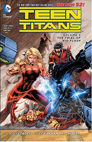 Teen Titans: Volume 5: The Trial of Kid Flash by Tyler Kirkham