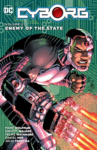 Cyborg Vol. 2: Enemy of the State By David F. Walker