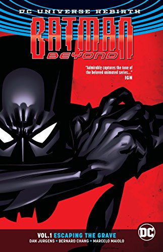 Batman Beyond Vol. 1: Escaping the Grave (Rebirth) By Dan Jurgens