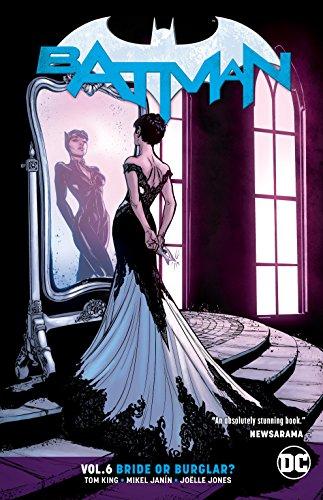 Batman Vol. 6 Bride or Burglar By T. King