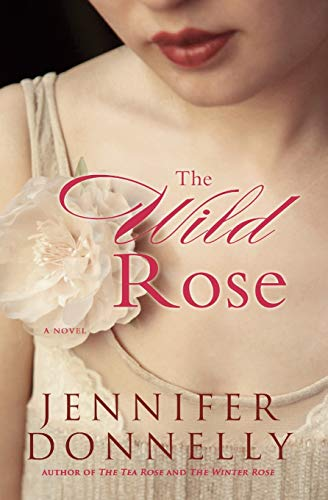 The Wild Rose By Jennifer Donnelly