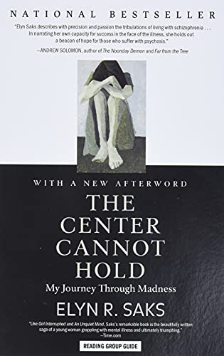 The Center Cannot Hold: My Journey Through Madness von Elyn R. Saks