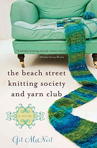 The Beach Street Knitting Society and Yarn Club By Gil McNeil