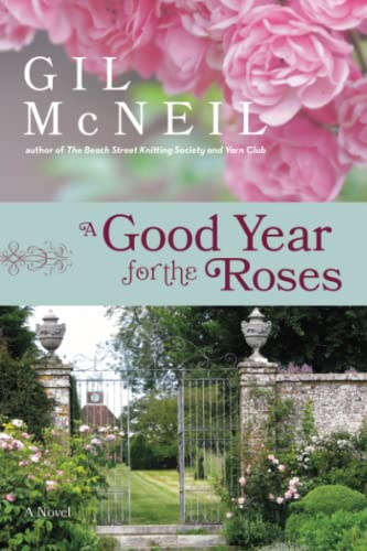 A Good Year For The Roses By Gil McNeil