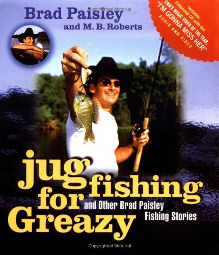 Jug Fishing for Greazy and Other Brad Paisley Fishing Stories By Brad Paisley