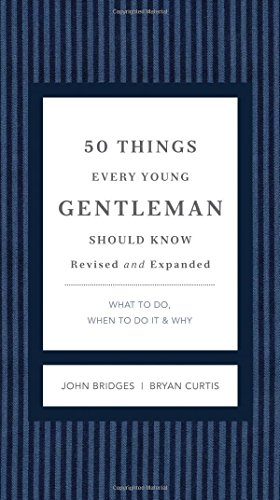 50 Things Every Young Gentleman Should Know Revised and Expanded von John Bridges