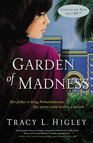 Garden of Madness By Tracy Higley