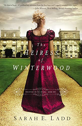 The Heiress of Winterwood (Whispers On The Moors) By Sarah E. Ladd